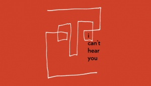I Can\'t Hear You