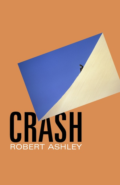 CRASH - Robert Ashley